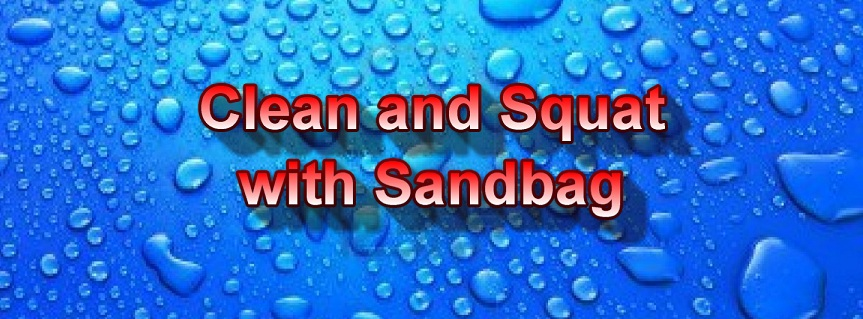 Squat Clean Clean And Squat With Sandbag