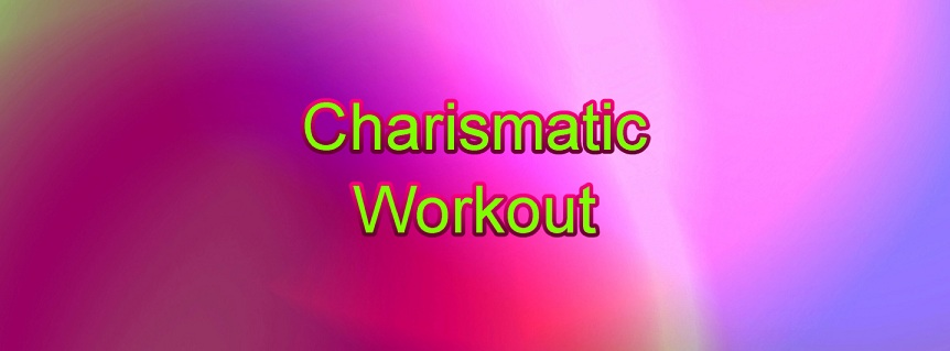Charismatic Workout title