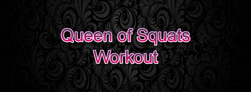 Queen of Squats Workout
