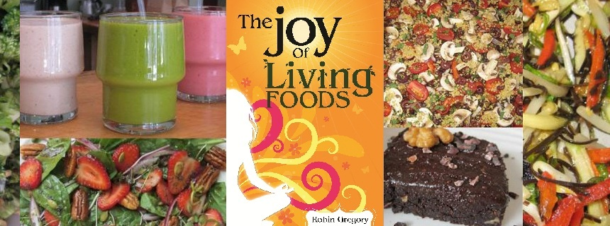The joy of living foods a raw foods recipe bookrobins key my new raw foods recipe book is just out on amazon and i am so excited to share it with you this book has been a labor of love and is something forumfinder Images