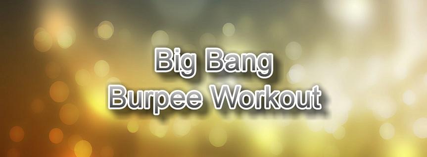 Big Bang Burpee Workout