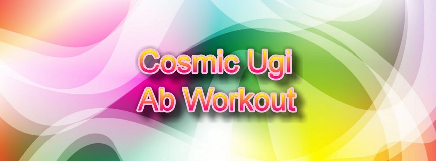 Cosmic Ugi Ab Workout