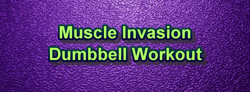 Muscle Invasion Dumbbell Workout