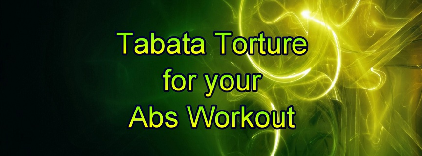 Tabata Torture for your Abs Workout