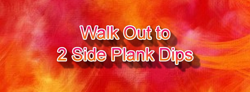 Walk Out to 2 Side Plank Dips exercise