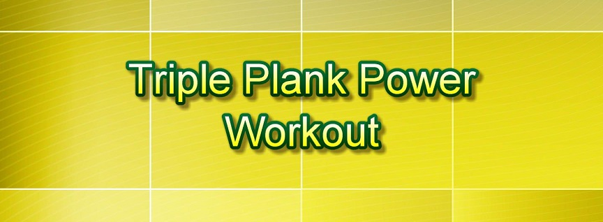 Triple Plank Power Workout