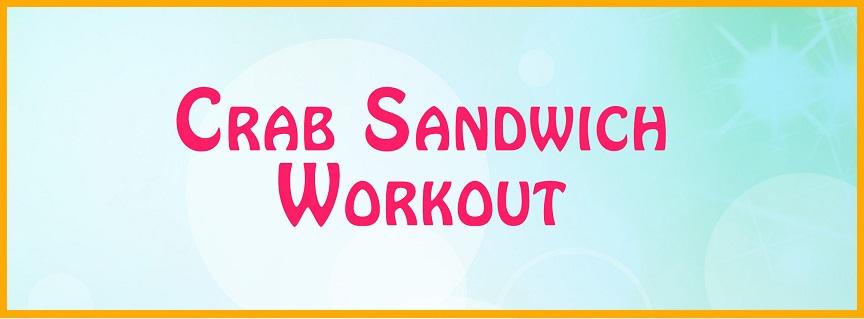 Workout 1 - Crab Sandwich title
