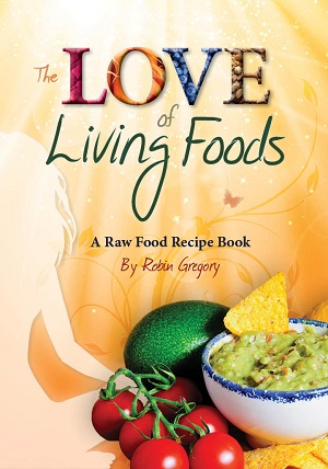 The Love of Living Foods