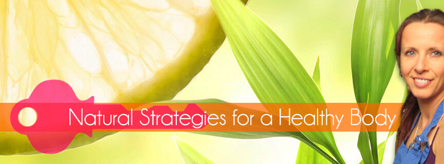 Natural Strategies for a Healthy Body
